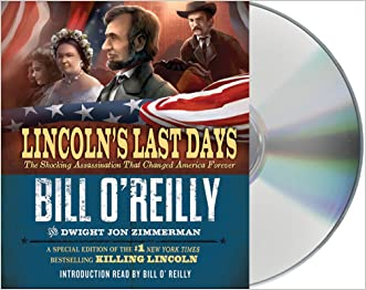 Lincoln's Last Days: The Shocking Assassination That Changed America Forever written by Bill O%27Reilly