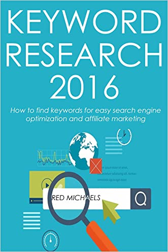 KEYWORD RESEARCH - 2016: How to find keywords for easy search engine optimization and affiliate marketing