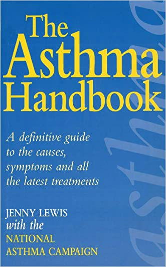 The Asthma Handbook: A Definitive Guide to the Causes,Symptoms and all the Latest Treatments