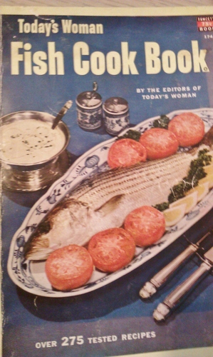 Today's Woman Fish Cook Book: Over 275 Tested Recipes, Fawcett Book 174, Editors of Today's Woman