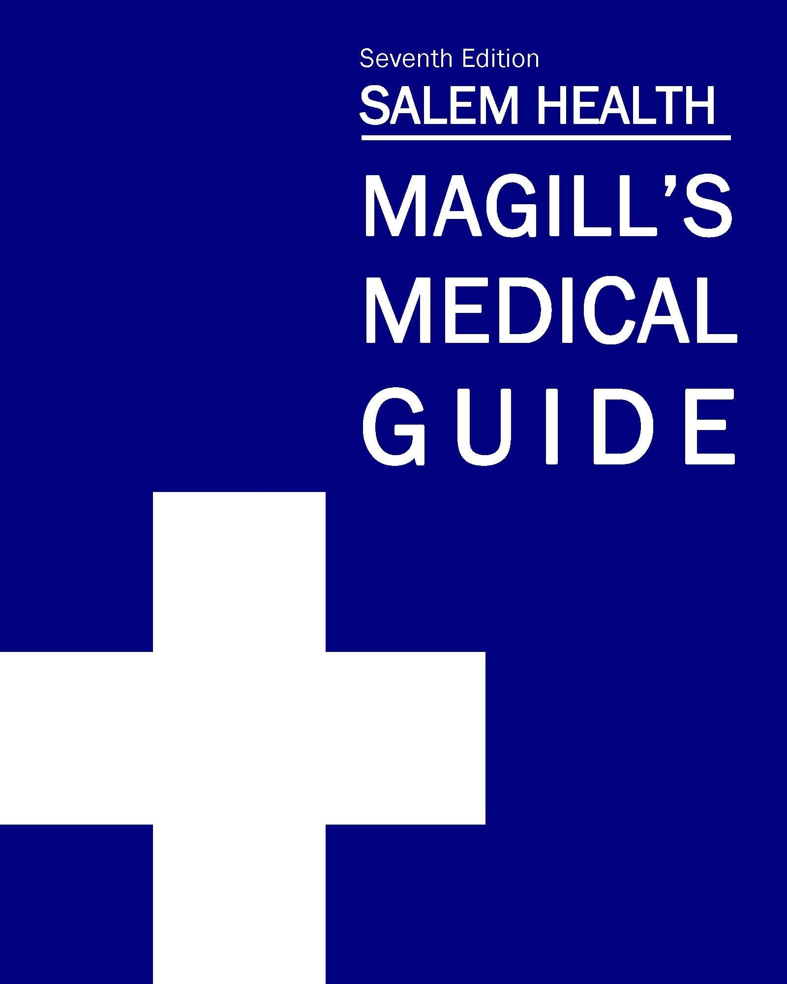 Magill's Medical Guide 7th edition