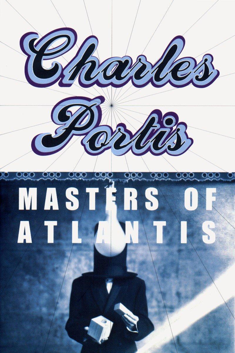 Masters of Atlantis - Charles Portis