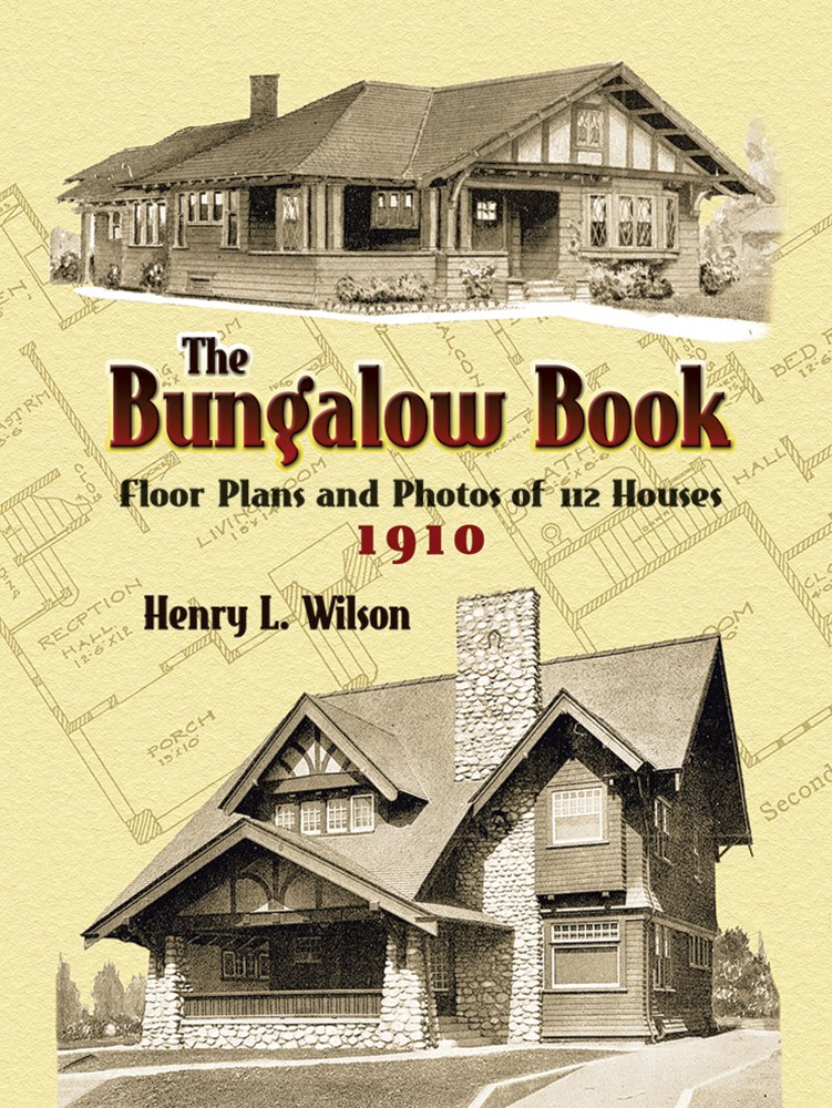 The Bungalow Book: Floor Plans and Photos of 112 Houses, 1910 ...