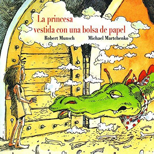 La princesa vestida con una bolsa de papel / The Paper Bag Princess
