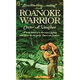 Roanoke Warrior ~ Carter A. Vaughan