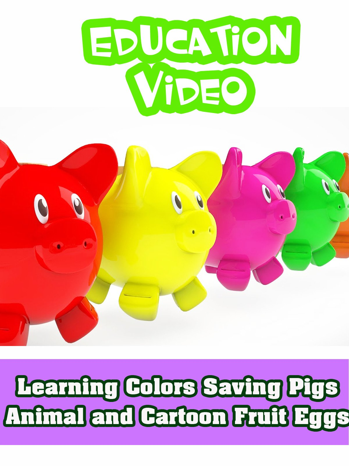 Learning Colors Saving Pigs Animal and Cartoon Fruit Eggs on Amazon Prime Instant Video UK