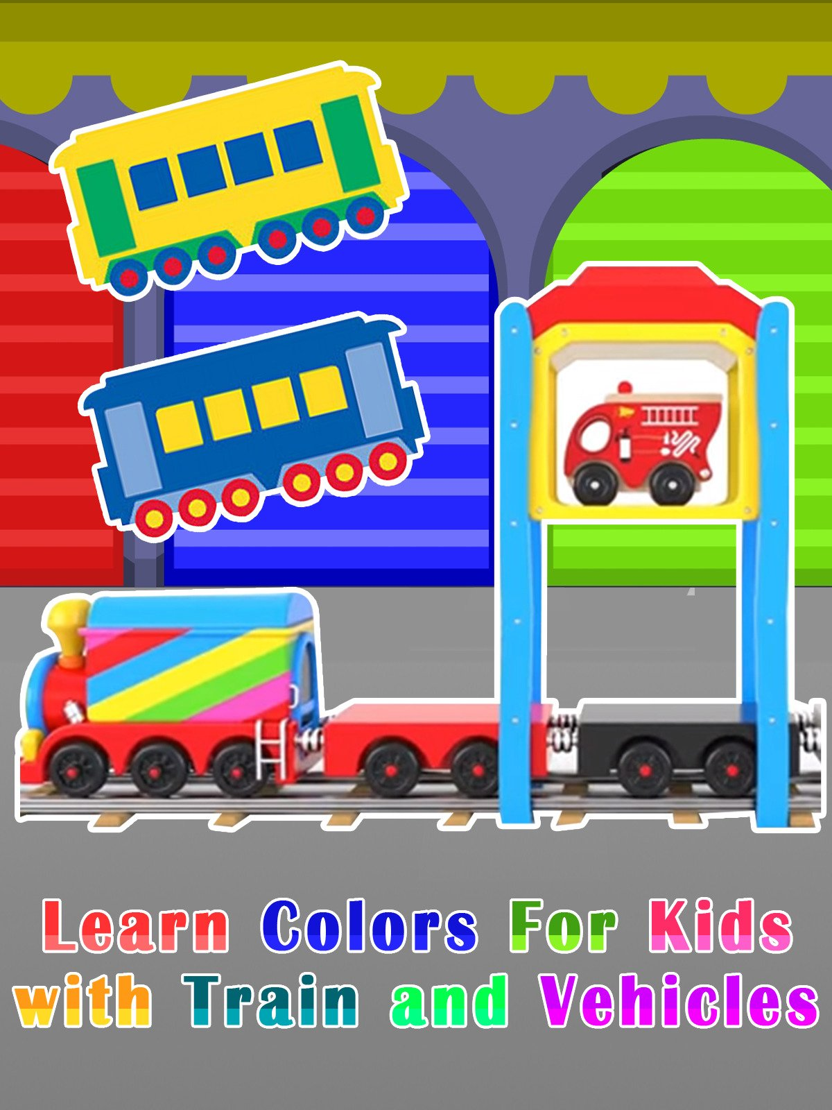 Learn Colors For Kids with Train and Vehicles