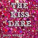 The Kiss Dare | Dana Burkey