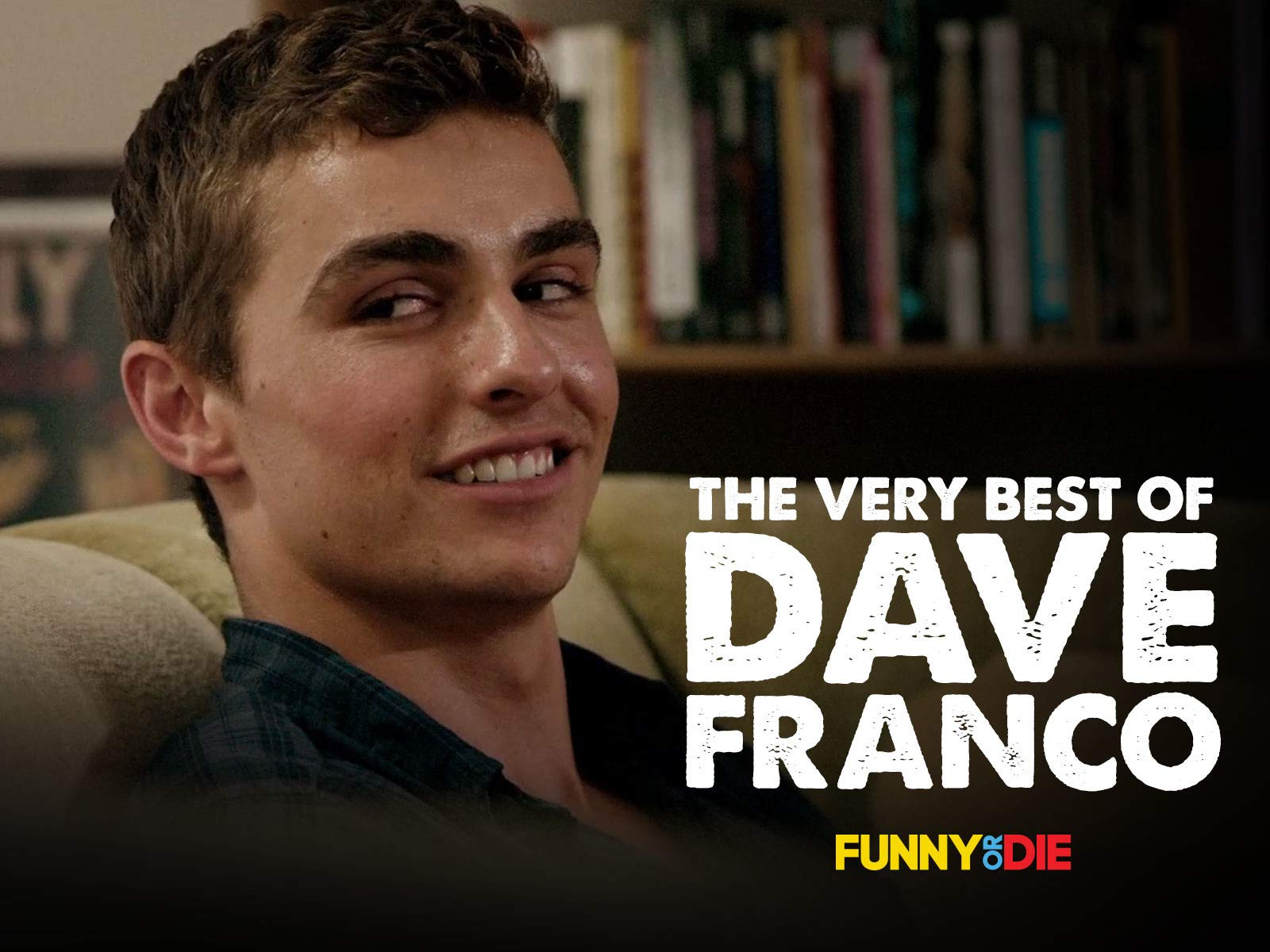 The Very Best Of Dave Franco