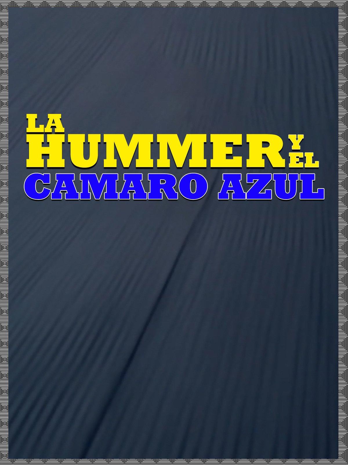 La Hummer y el Camaro Azul
