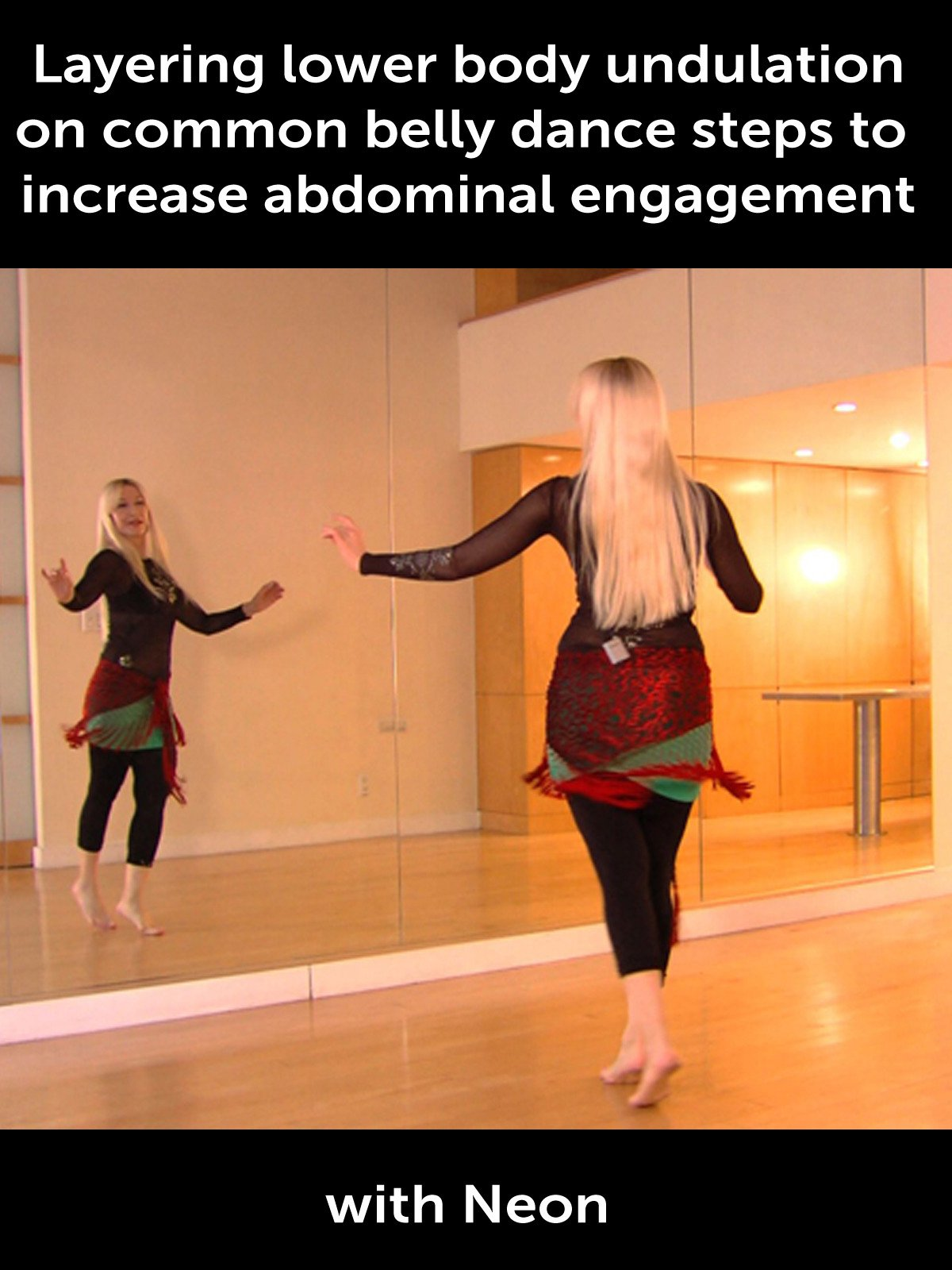 Layering lower body undulation on common belly dance steps to increase abdominal engagement