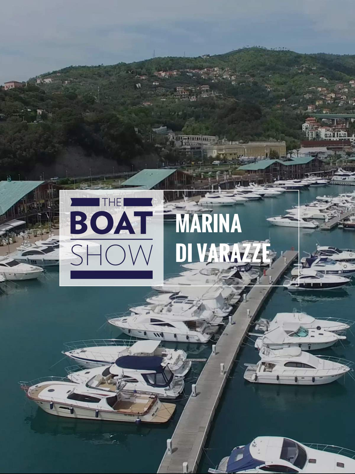 Review: Marina di Varazze - The Boat Show on Amazon Prime Instant Video UK