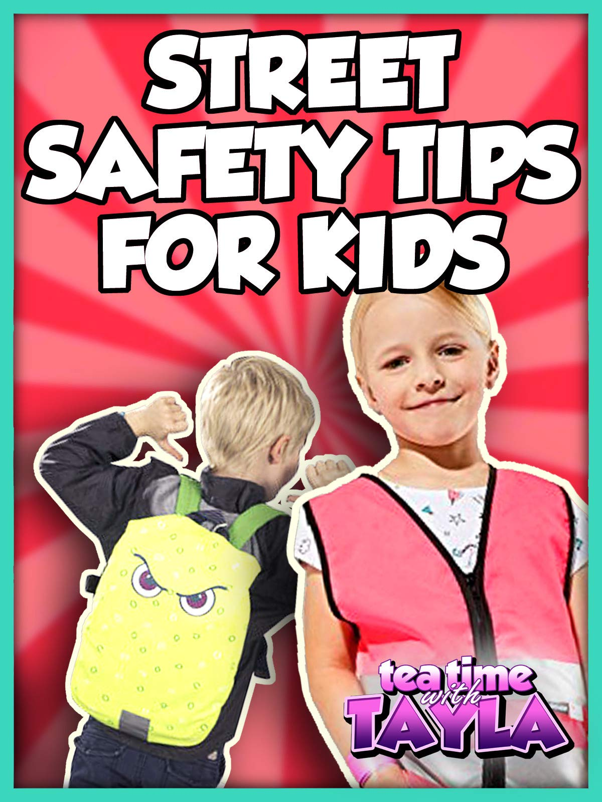 Tea Time with Tayla: Street Safety Tips for Kids