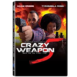 Crazy Weapon 5: Back for the First Time