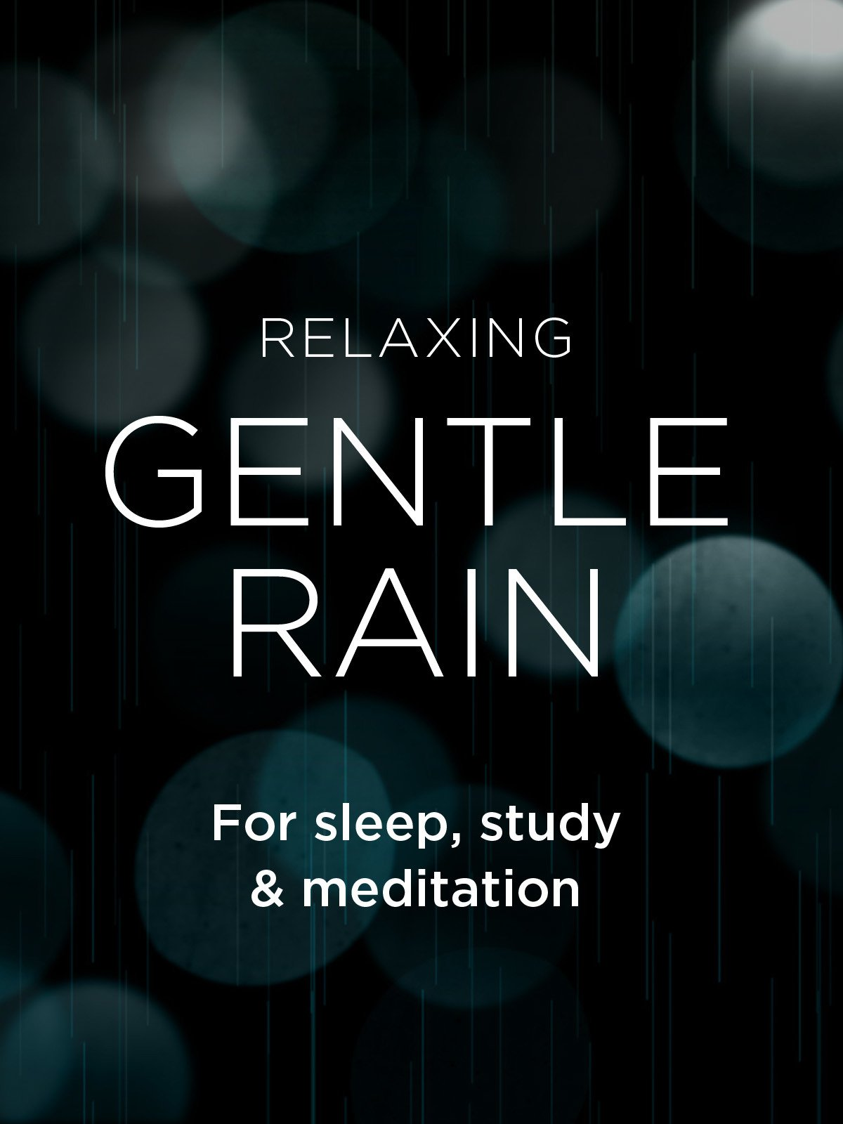 Gentle Rain Sounds for Relaxation