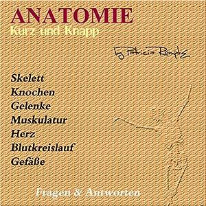 Anatomie kurz und knapp Hörbuch