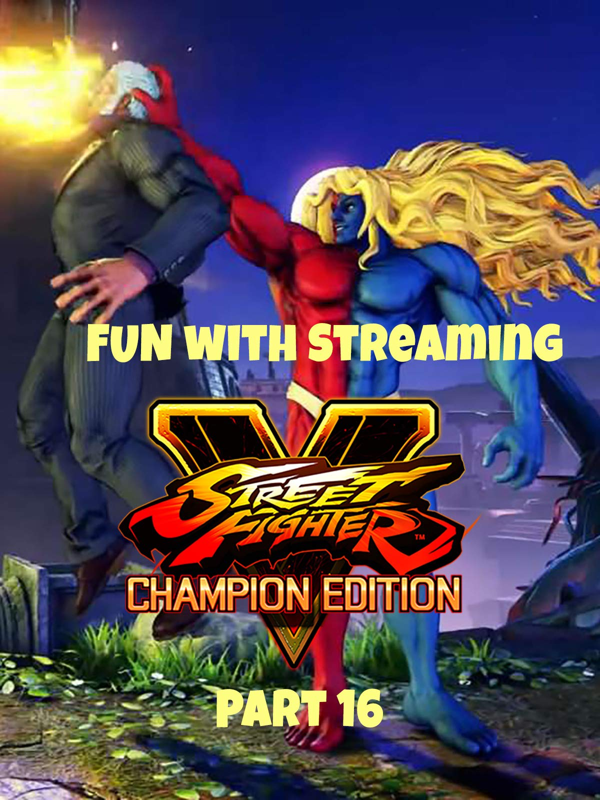 Clip: Fun with Streaming Street Fighter V Champion Edition Part 16 on Amazon Prime Video UK