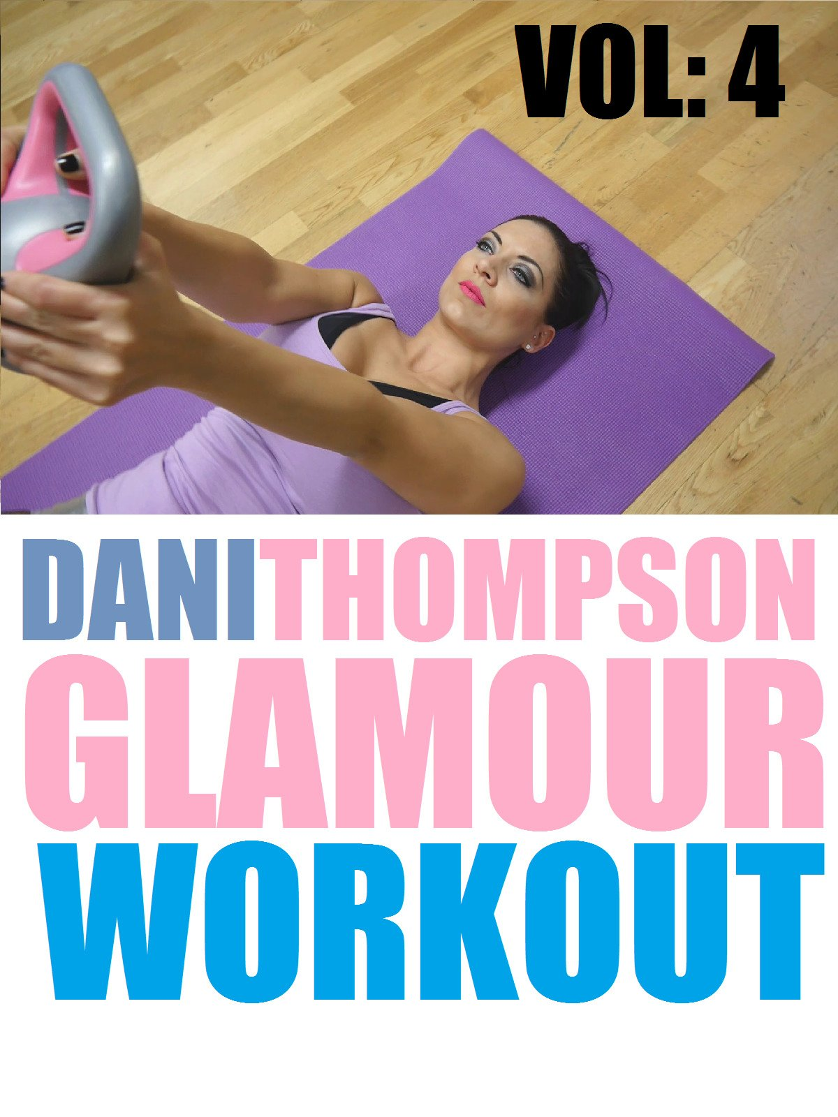 Dani Thompson Glamour Workout Vol: 4