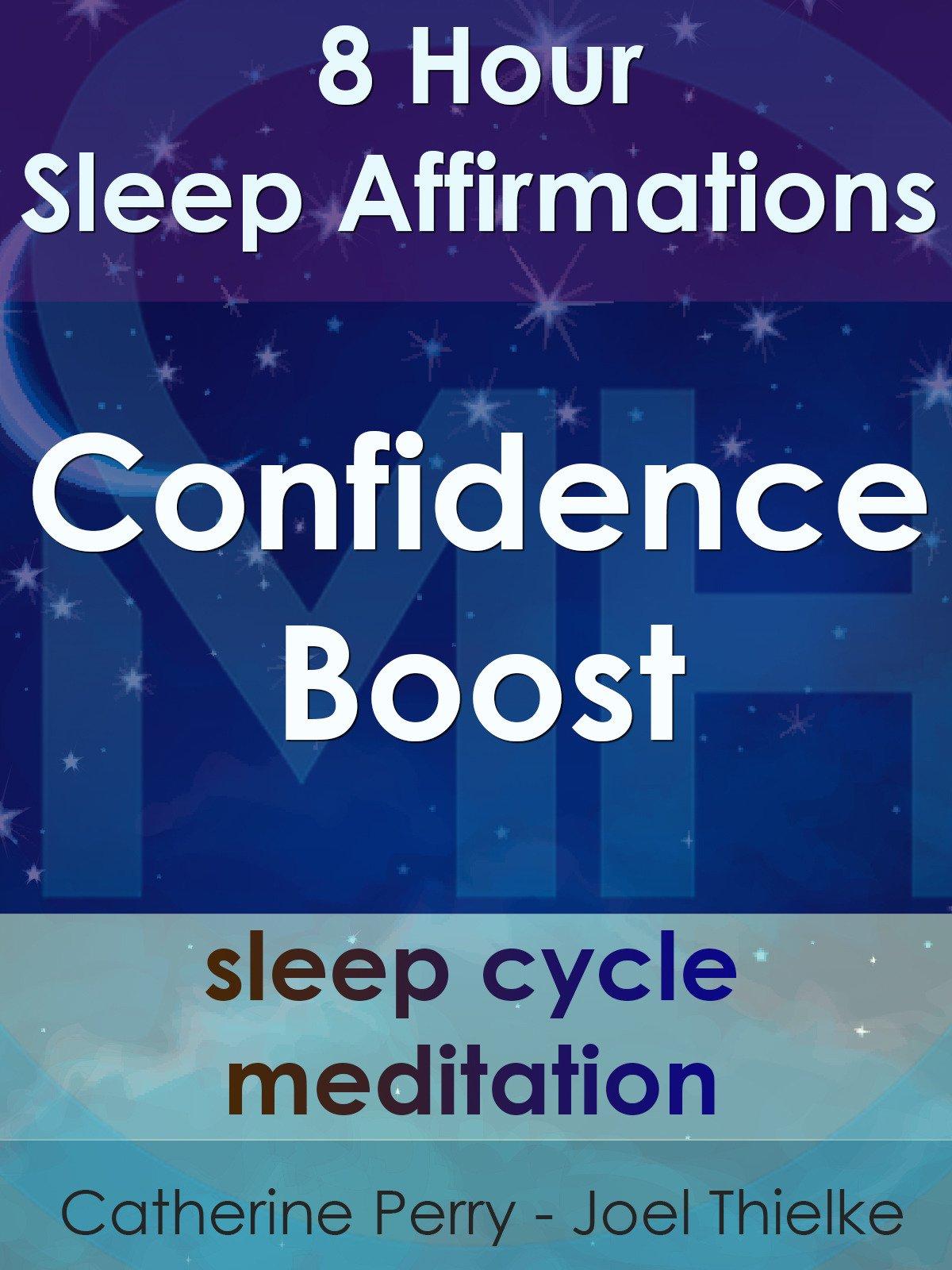 Confidence Boost Affirmations: 8 Hour Sleep Affirmations, Sleep Cycle Meditation