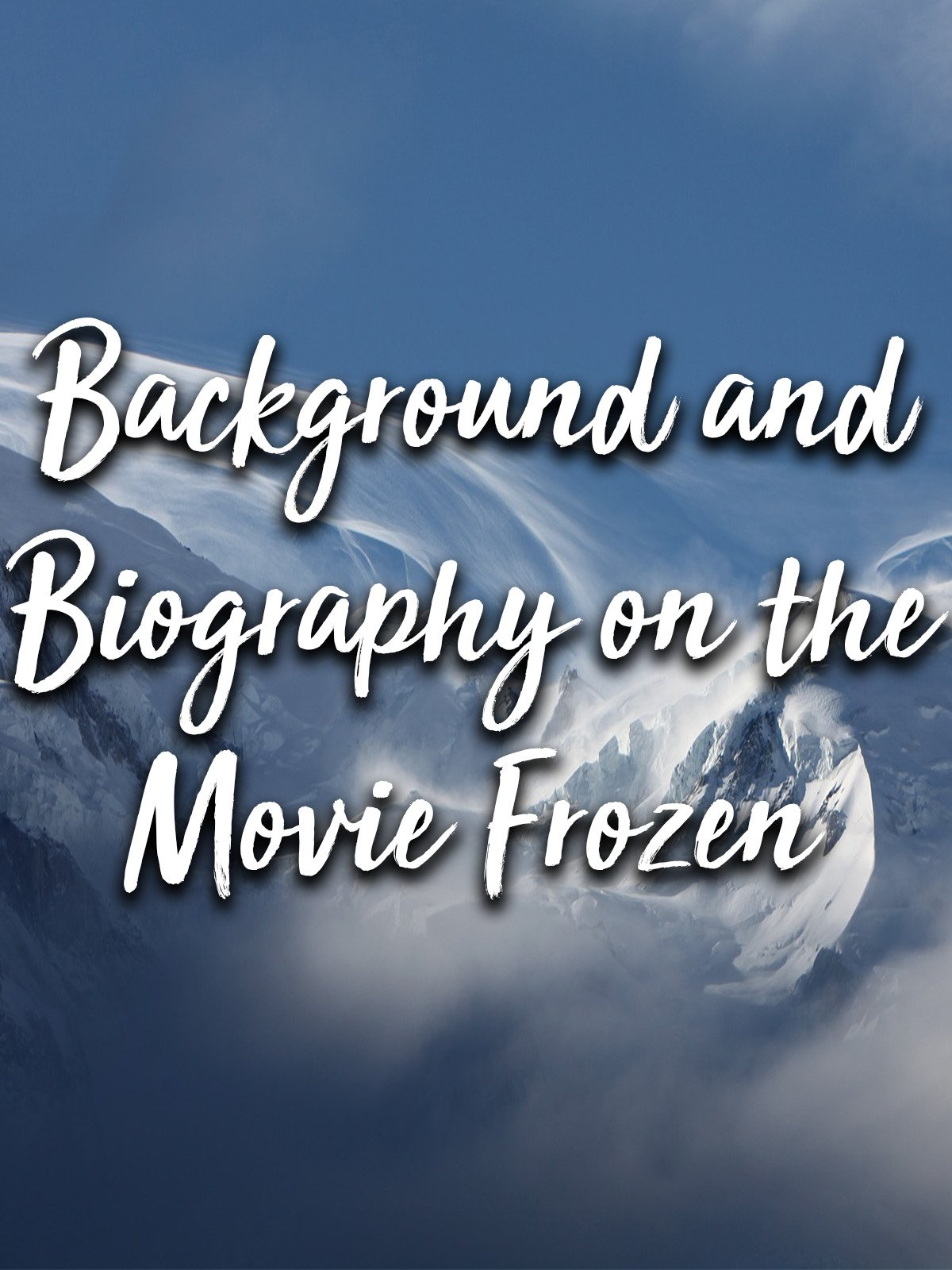 Review: Background and Biography on the Movie Frozen on Amazon Prime Video UK