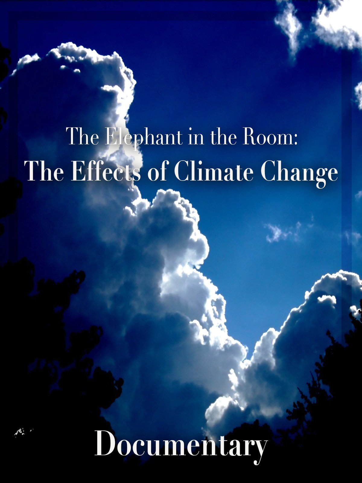 The Elephant in the Room: The Effects of Climate Change Documentary