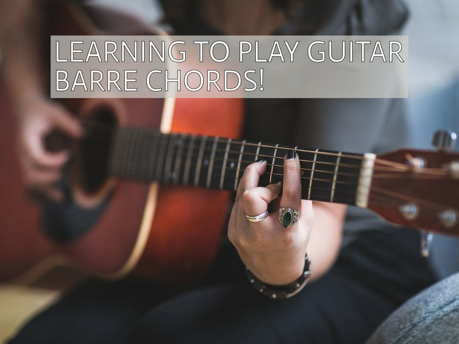 Learning To Play Guitar Barre Chords - Season 1