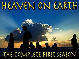 Heaven on Earth - The Complete First Season