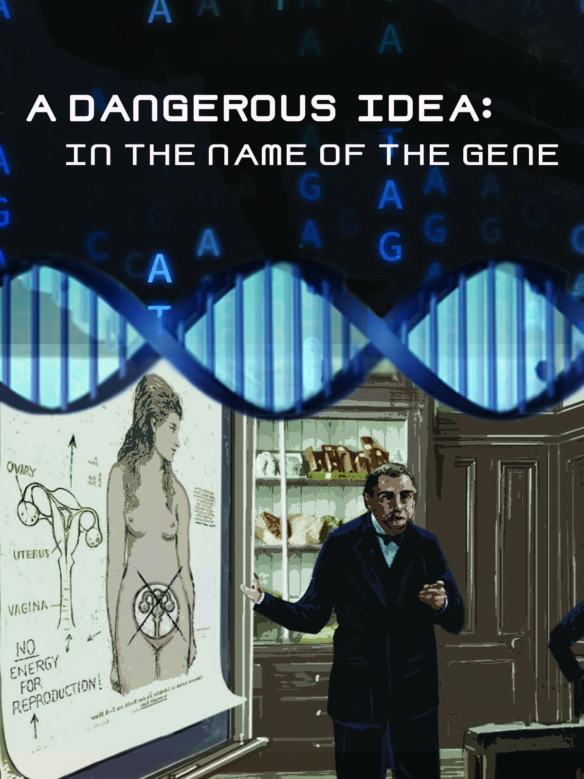 A Dangerous Idea: In the Name of the Gene on Amazon Prime Instant Video UK