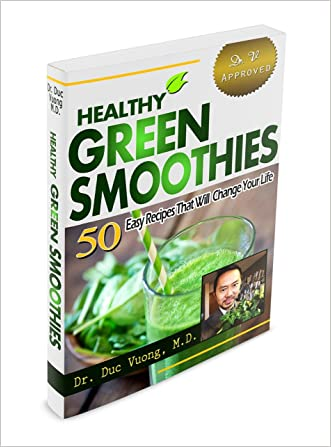 Healthy Green Smoothies: 50 Easy Recipes That Will Change Your Life--With Photos