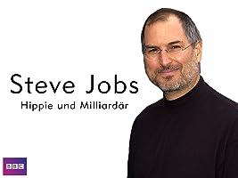 Steve Jobs - Hippie und Milliard�r