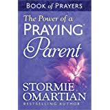 The Power of a Praying® Parent Book of Prayers