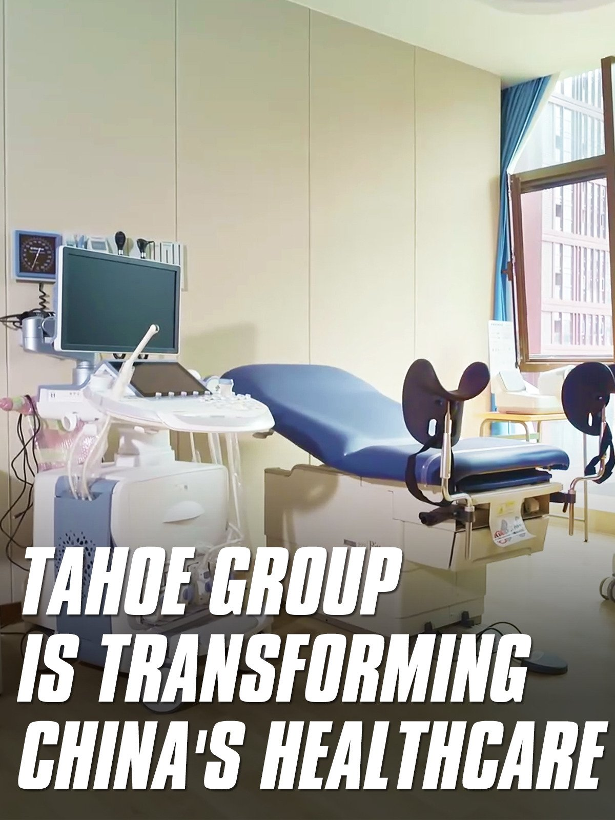 Tahoe Group is transforming China's healthcare