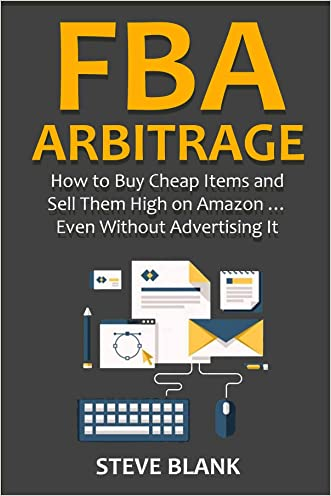 FBA ARBITRAGE (2016): How to Buy Cheap Items and Sell Them High on Amazon ... Even Without Advertising It
