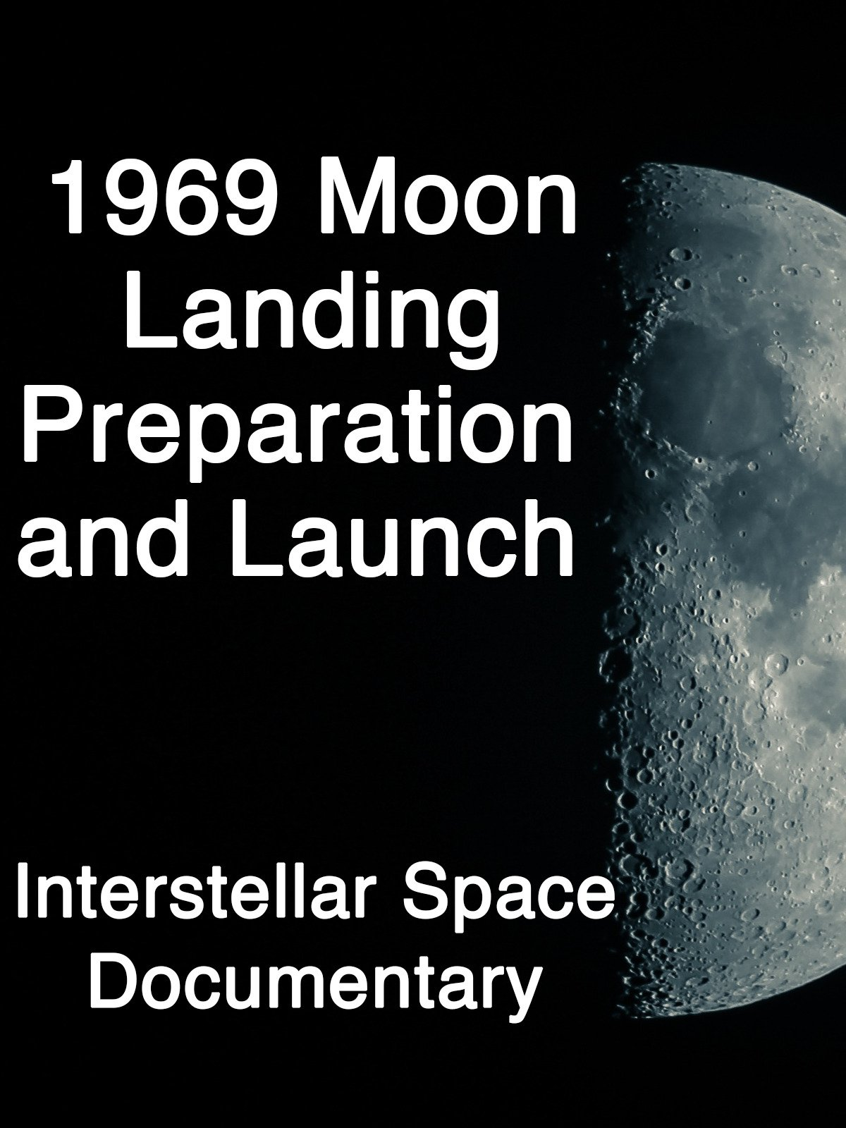 1969 Moon Landing Preparation and Launch: Interstellar Space Documentary