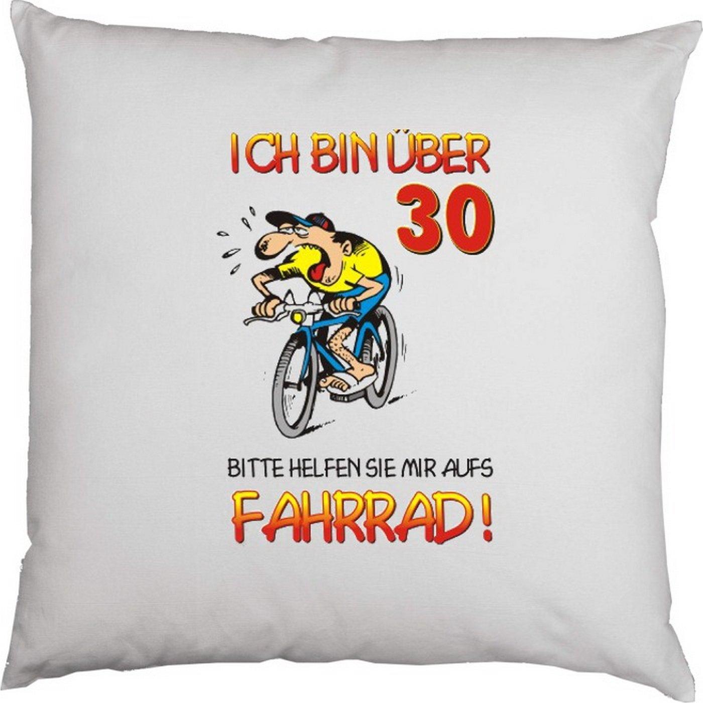 Kissen mit Innenkissen - zum 30. Geburtstag - Ich bin über 30! Bitte helfen Sie mir aufs Fahrrad! - mit 40 x 40 cm - in weiss : )