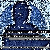 Ein ganz besonderer Fall (Planet der Leistungsträger 32) | Peter A. Kettner