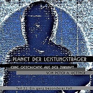 Ein ganz besonderer Fall (Planet der Leistungsträger 32) Hörbuch