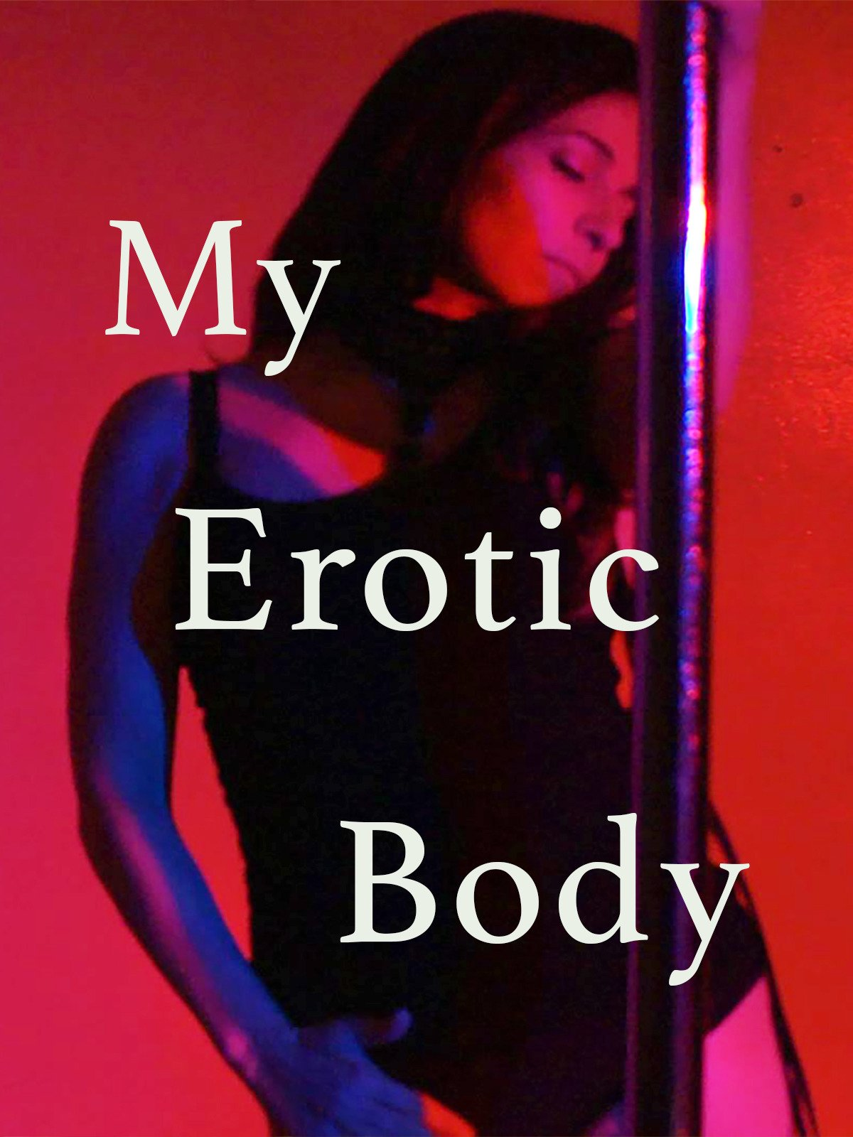 My Erotic Body