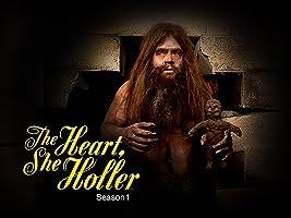 The Heart, She Holler Season 1