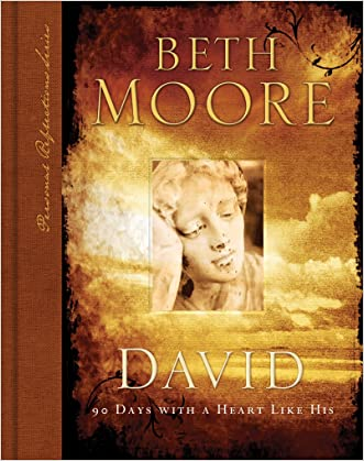 David: 90 Days with A Heart Like His (Personal Reflections Series) written by Beth Moore