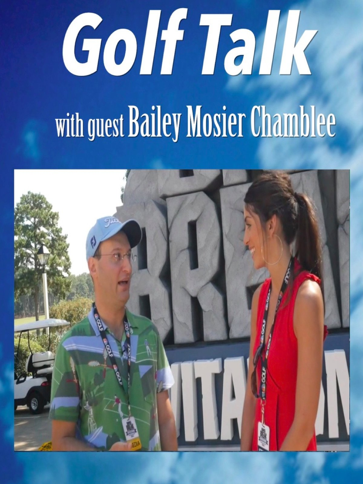 Golf Talk with guest Bailey Mosier Chamblee