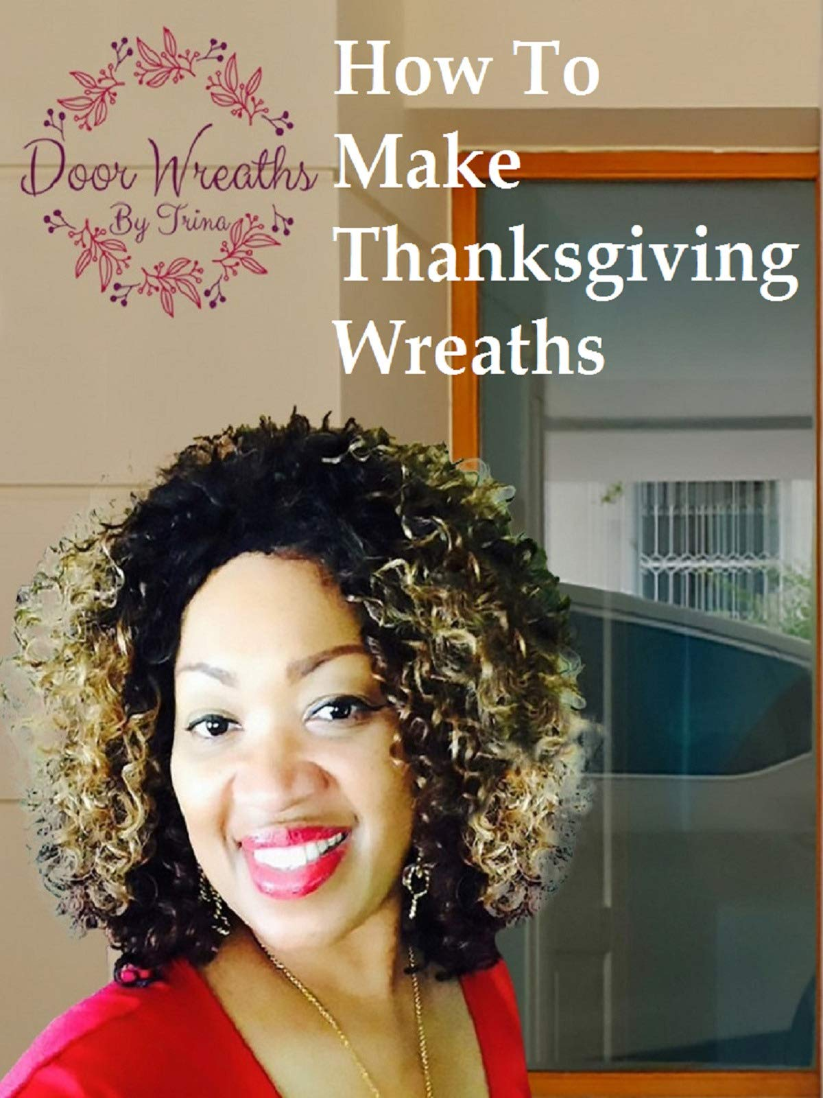 Door Wreaths By Trina - How To Make Thanksgiving Wreaths