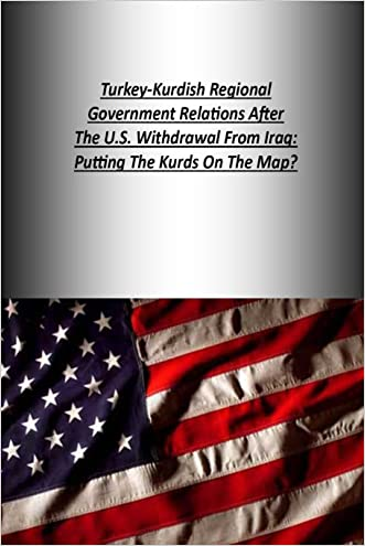 Turkey-Kurdish Regional Government Relations After The U.S. Withdrawal From Iraq: Putting The Kurds On The Map? written by Strategic Studies Institute