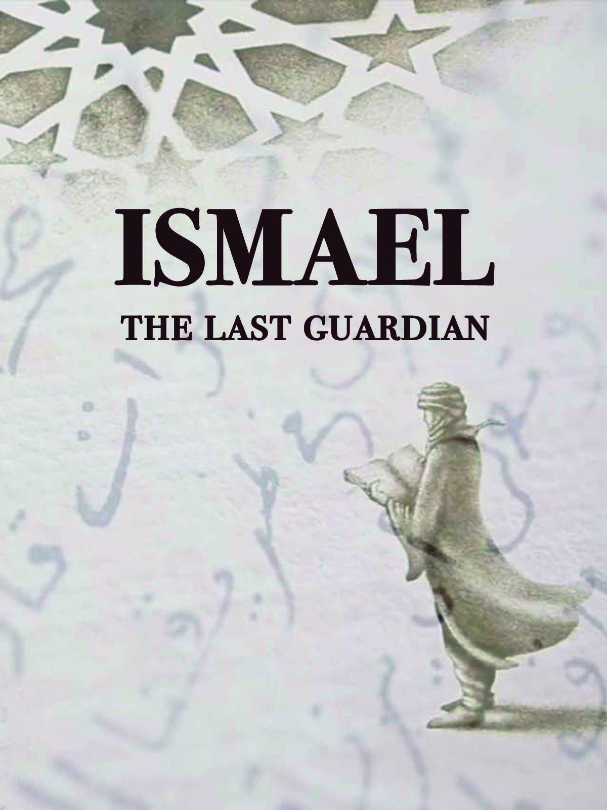 Ismael: The Last Guardian on Amazon Prime Instant Video UK