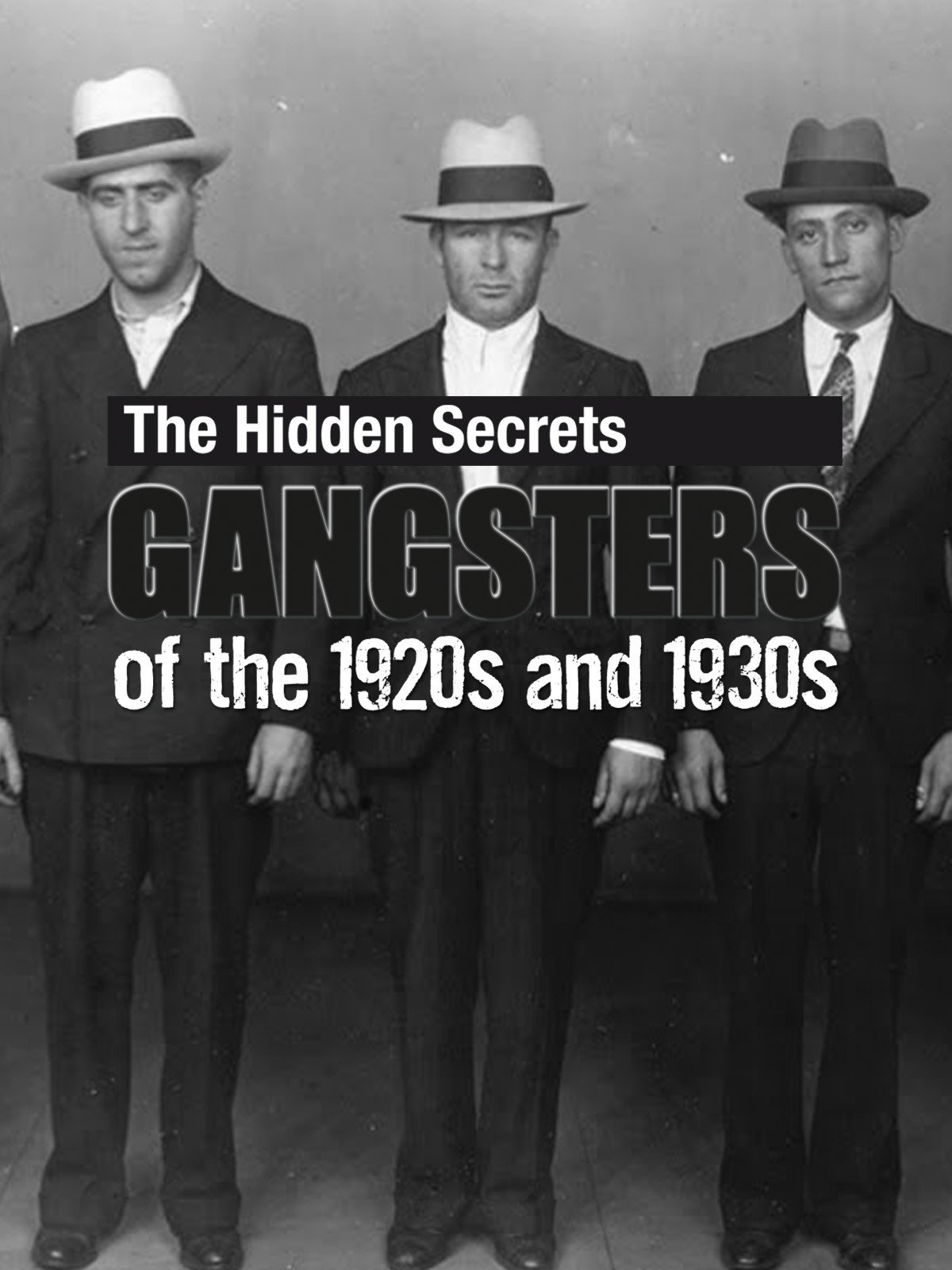 The Hidden Secrets: Gangsters of the 1920s and 1930s on Amazon Prime Video UK