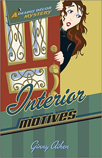 Interior Motives (Deadly Décor Mysteries Book #3)