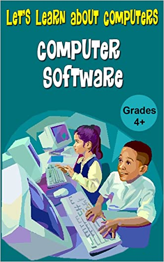 Let's Learn About Computers - Computer Software