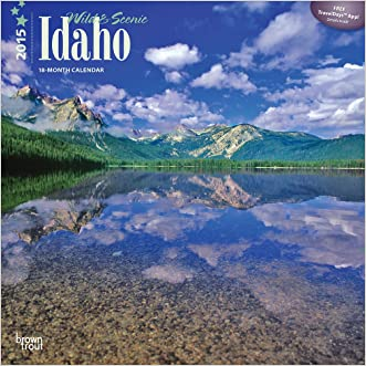 Idaho, Wild & Scenic 2015 Square 12x12 (Multilingual Edition) written by BrownTrout