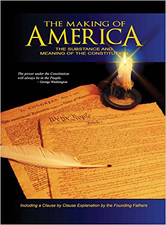 The Making of America: The Substance and Meaning of the Constitution written by W. Cleon Skousen