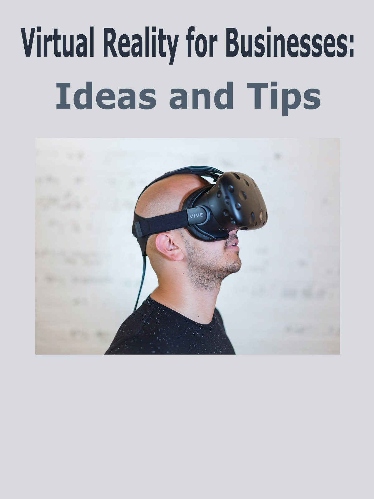 Virtual Reality for Businesses: Ideas and Tips